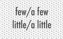 Little, few, a little, a few правило